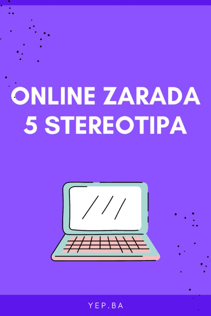 Online zarada - 5 Stereotipa !