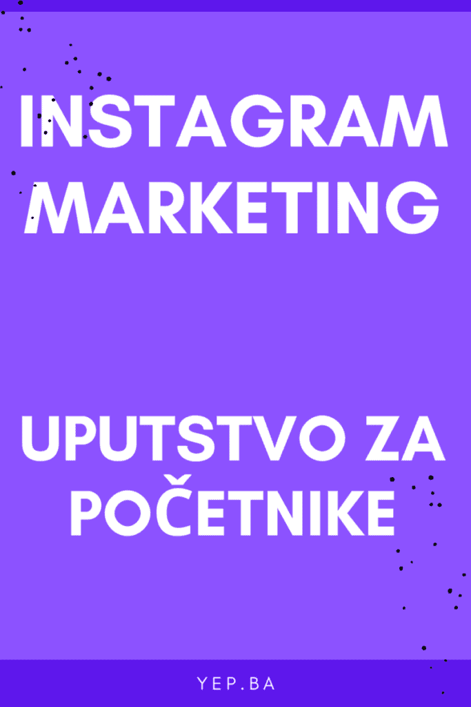 Instagram marketing i savjeti za početnike