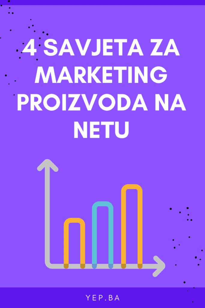 4 savjeta za marketing proizvoda na internetu!